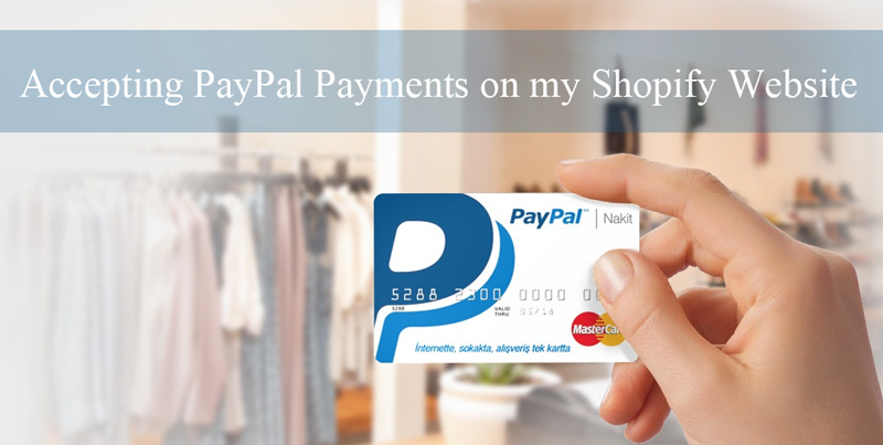 Step by Step Integration of PayPal with Shopify - Tips and Tricks HQ