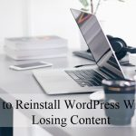 how-to-reinstall-wordpress-without-loosing-content