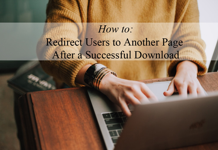 After Download Redirect for Downloads from Your WordPress